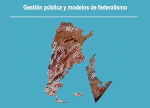 Gestión Pública y modelos de federalismo